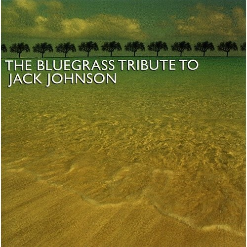 The Bluegrass Tribute to Jack Johnson [CD]