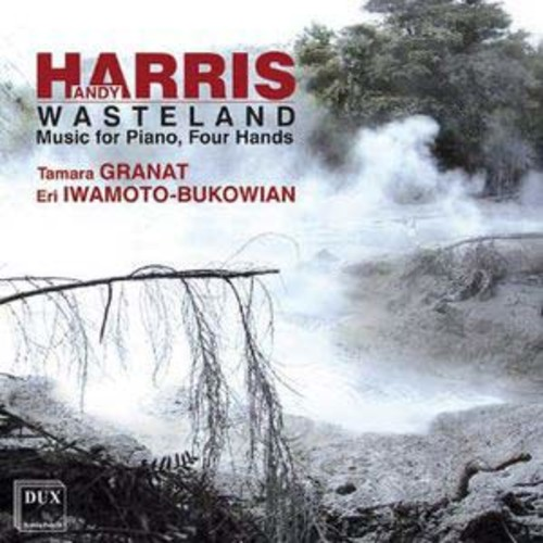 Wasteland: Music for Piano Four Hands by Andy Harris By Eri Iwamoto-Bukowian (Audio CD)