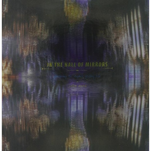 John Zorn - Zorn: Live at The Mall of Mirrors