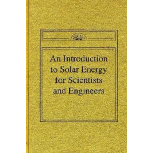 Introduction to Solar Energy for Scientists and Engineers