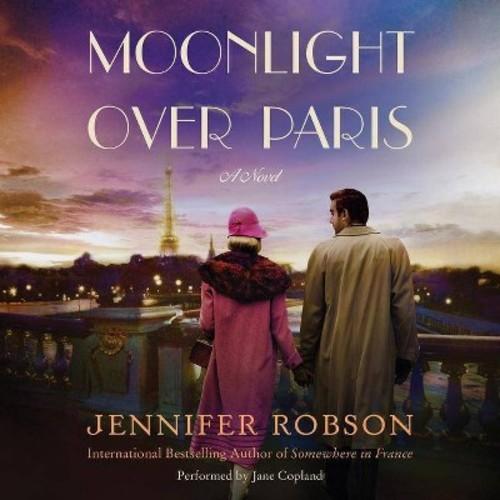 Moonlight over Paris (Unabridged) (CD/Spoken Word) (Jennifer Robson)