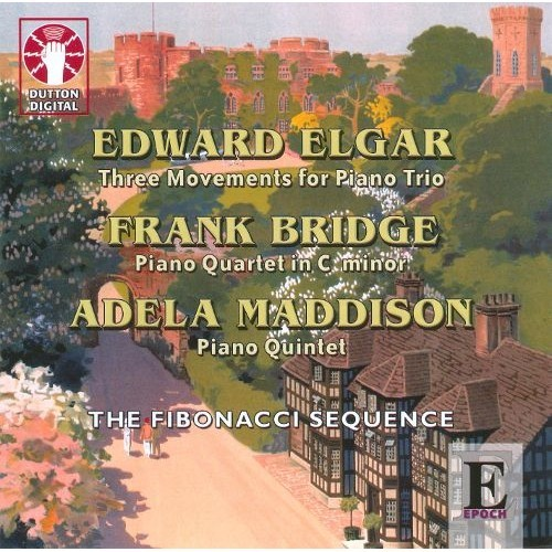 Elgar: Three Movements for Piano Trio; Frank Bridge: Piano Quartet; Adela Maddison: Piano Quintet [CD]