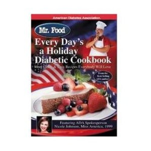 Mr. Food Every Day's A Holiday Diabetic Cookbook : More Quick & Easy Recipes Everybody Will Love (Paperback)