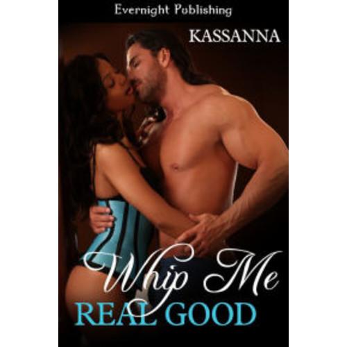 Whip Me Real Good
