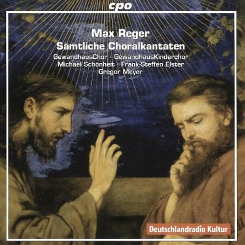 Gewandhauschor - Reger: Complete Chorale Cantatas