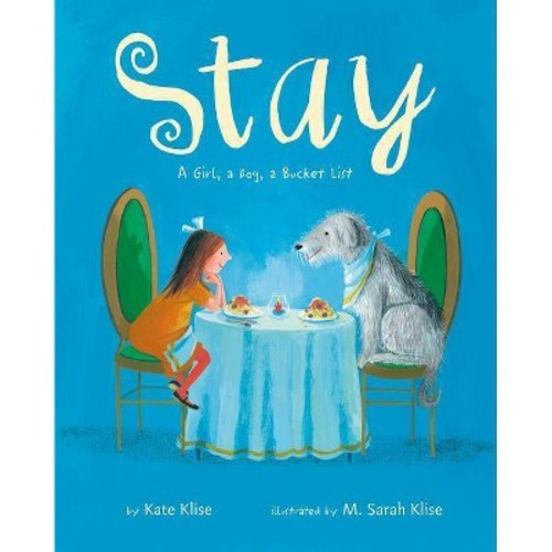 Stay : A Girl, a Dog, a Bucket List (School And Library) (Kate Klise)