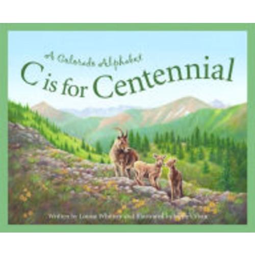 C Is for Centennial: A Colorado Alphabet