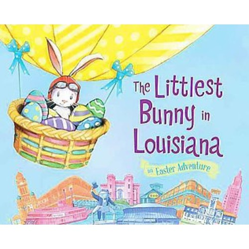The Littlest Bunny in Louisiana: An Easter Adventure (Hardcover)
