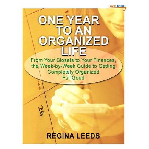 One Year to an Organized Life: From Your Closets to Your Finances, the Week By Week Guide to Getting Completely Organized for Good (Thorndike Large Print Health, Home and Learning)