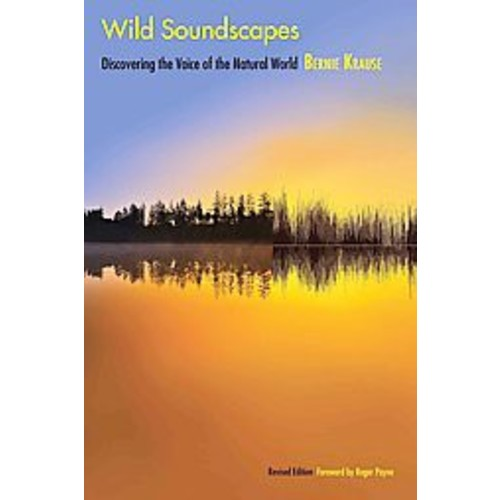 Wild Soundscapes: Discovering the Voice of the Natural World (Paperback)