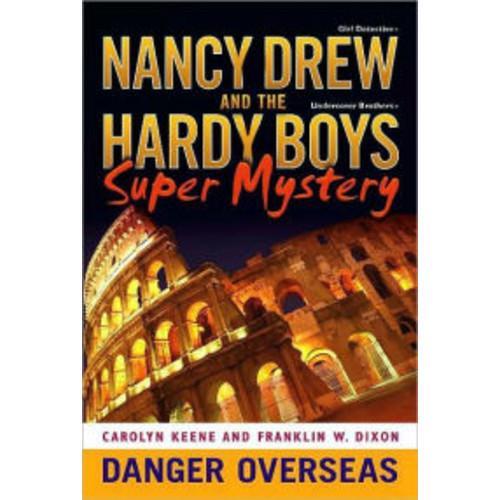 Danger Overseas (Nancy Drew & the Hardy Boys Super Mystery Series #2)