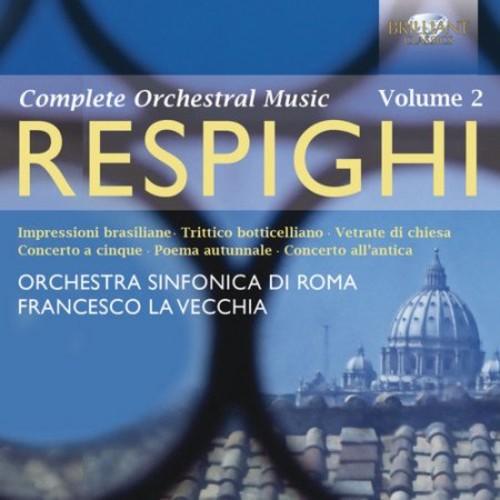 Respighi: Complete Orchestral Music, Vol. 2 [CD]