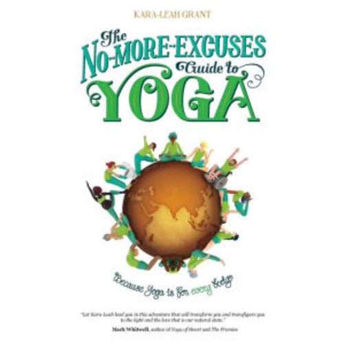 The No-More-Excuses Guide to Yoga