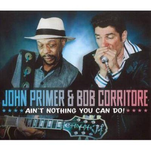 John Primer - Ain't Nothing You Can Do (CD)