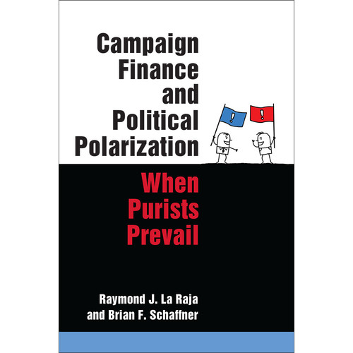 Campaign Finance and Political Polarization : When Purists Prevail