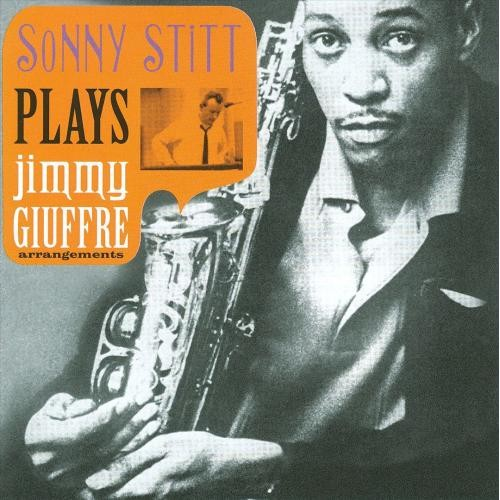 Sonny Stitt Plays Jimmy Giuffre Arrangements [CD]