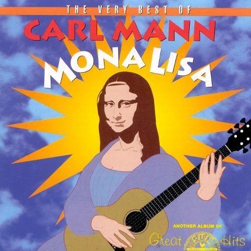 Mona Lisa: The Very Best of Carl Mann [CD]