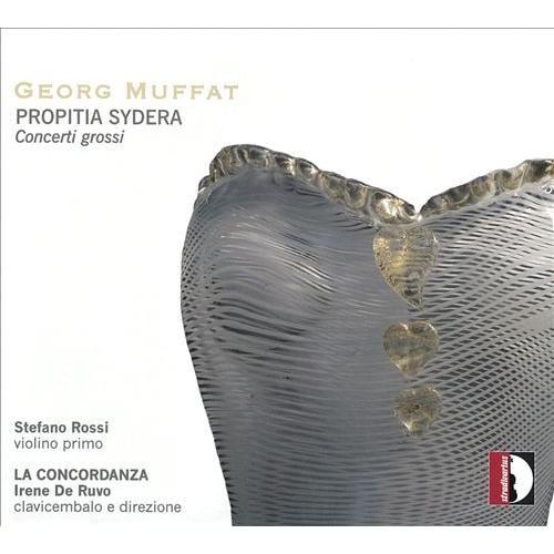 Georg Muffat: Propitia Sydera; Concerti Grossi [CD]