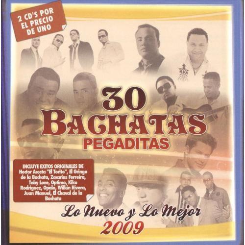 30 Bachatas Pegaditas: Lo Nuevo y lo Mejor 2009 [CD]