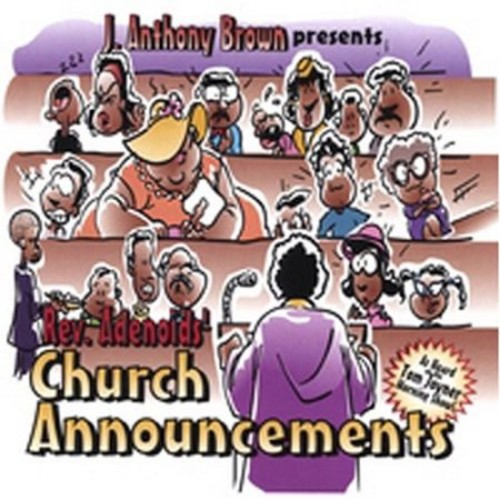 J. Anthony Brown Presents Rev. Adenoids' Church Announcements [CD]