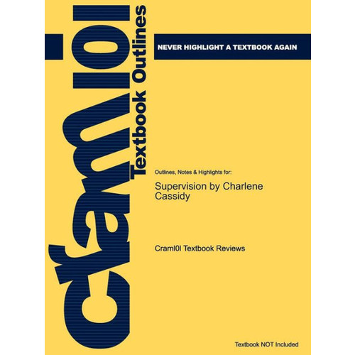Studyguide for Supervision: Setting People Up for Success by Cassidy, Charlene, ISBN 9780618862139