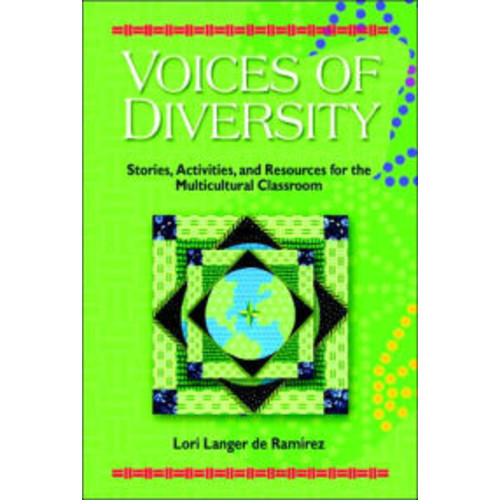Voices of Diversity: Stories, Activities and Resources for the Multicultural Classroom / Edition 1