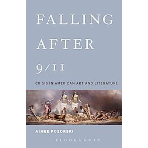 Falling After 9/11: Crisis in American Art and Literature (Paperback)
