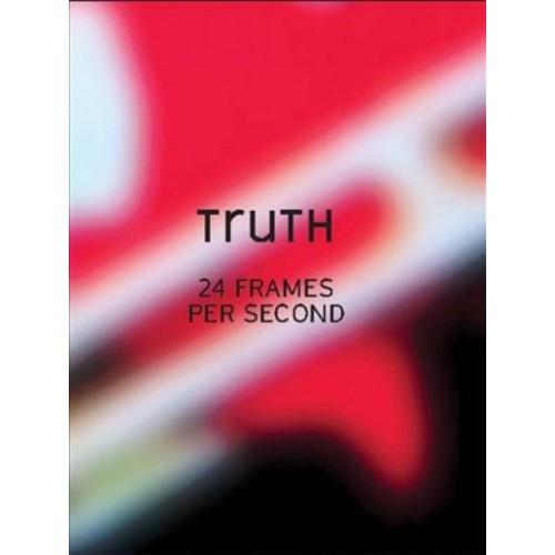Truth : 24 Frames Per Second (Paperback)