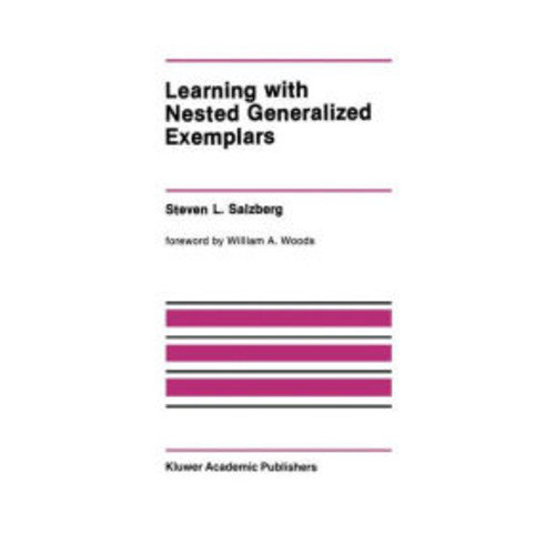 Learning with Nested Generalized Exemplars / Edition 1