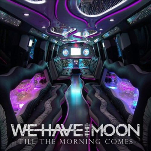 We Have The Moon - Till The Morning Comes (CD)