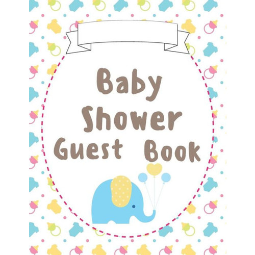 Baby Shower Guest Book: (Full Color Large Print) - Modern Baby Shower Guest Book Turns into a Baby Storybook for Your Baby! Guest Book, Gift Recorder, Guest Address Book: Baby Shower Guest Book
