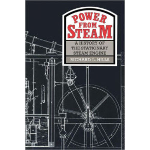 Power from Steam: A History of the Stationary Steam Engine