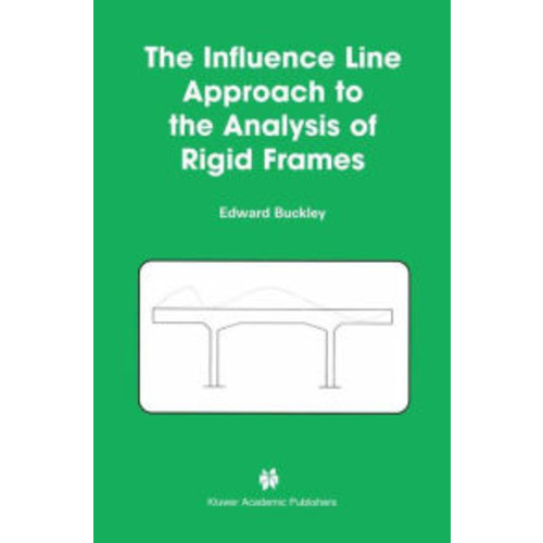 The Influence Line Approach to the Analysis of Rigid Frames / Edition 1