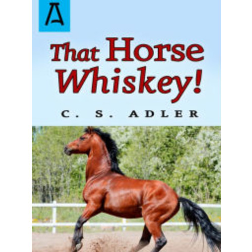 That Horse Whiskey!