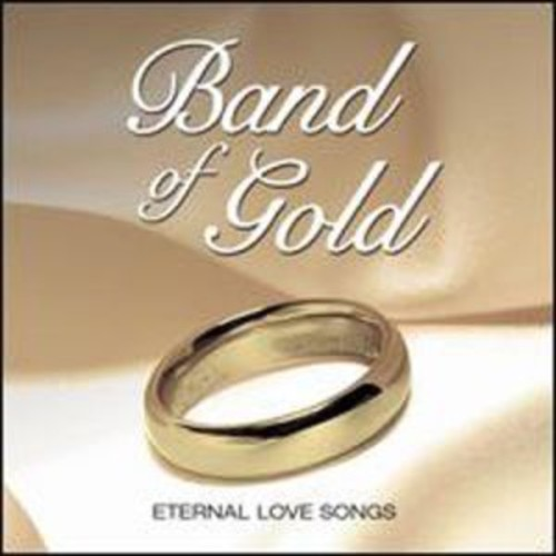 Band of Gold: Eternal Songs of Love By Various Artists (Audio CD)