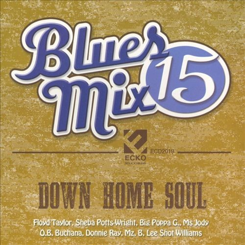 Blues Mix, Vol. 15: Down Home Soul [CD]