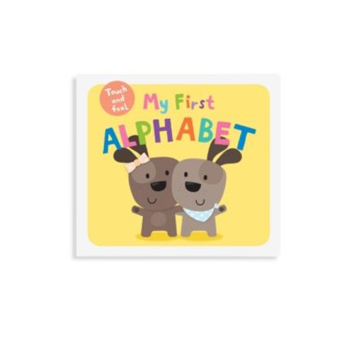 My First Alphabet Touch and Feel Book