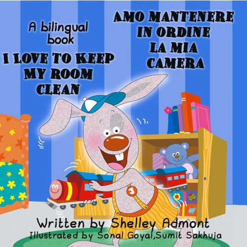 I Love to Keep My Room Clean Amo mantenere in ordine la mia camera: English Italian Bilingual Edition (English Italian Bilingual Collection)