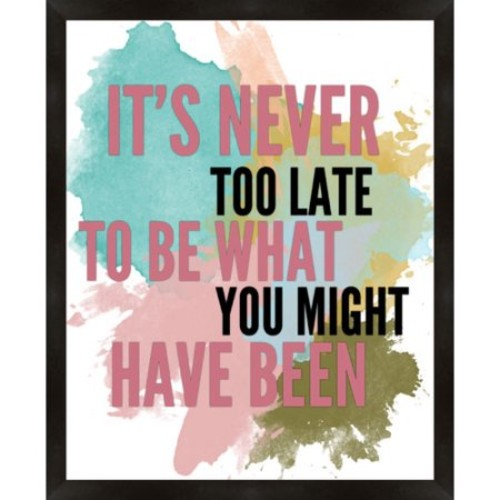 It's Never Too Late Framed Textual Art