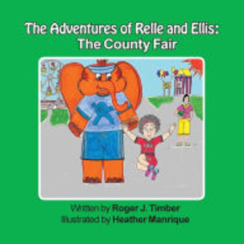 The Adventures of Relle and Ellis: The County Fair