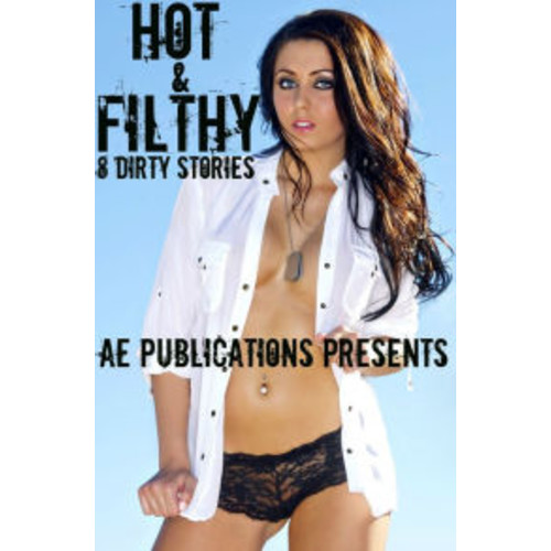 Hot & Filthy: 8 Dirty Stories