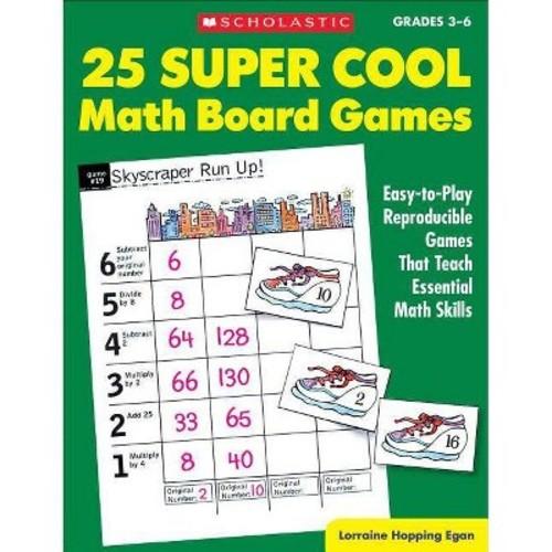25 Super Cool Math Board Games Grade 3-6 : Easy-to-play Reproducible Games That Teach Eseential Math