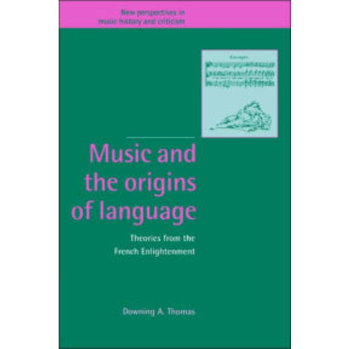 Music and the Origins of Language: Theories from the French Enlightenment