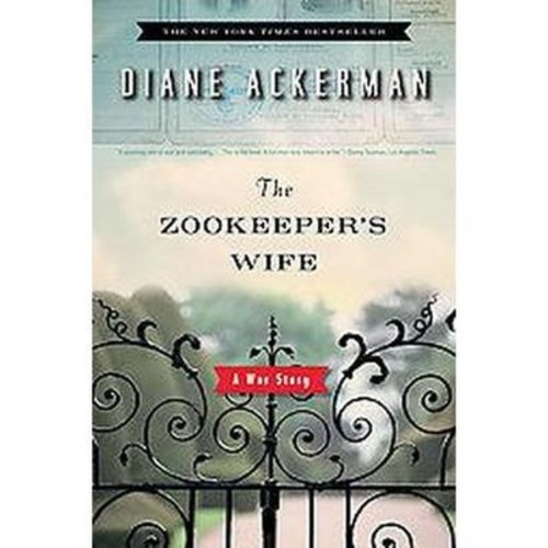 The Zookeeper's Wife (Reprint) (Paperback) by Diane Ackerman