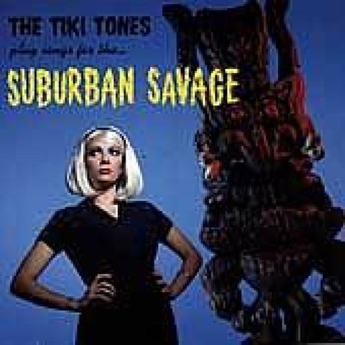 The Tiki Tones Play Songs for the...Suburban Savages [LP] - VINYL