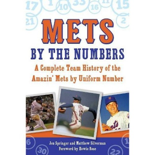 Mets by the Numbers: A Complete Team History of the Amazin' Mets by Uniform Number (Paperback)