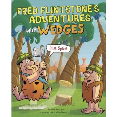 Fred Flintstone's Adventures With Wedges: Just Split! (Hardcover)