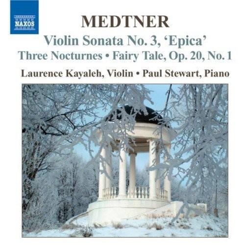Medtner: Violin Sonata No. 3; Three Nocturnes; Fairy Tale [CD]