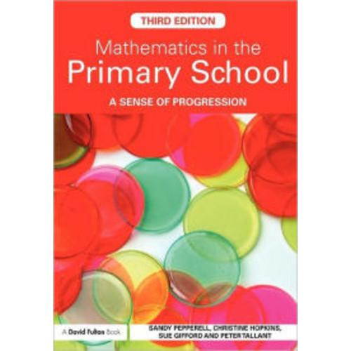 Mathematics in the Primary School: A Sense of Progression / Edition 3
