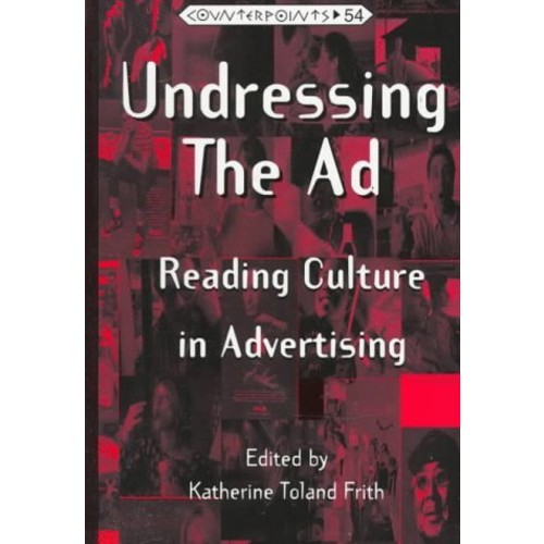 Undressing the Ad: Reading Culture in Advertising